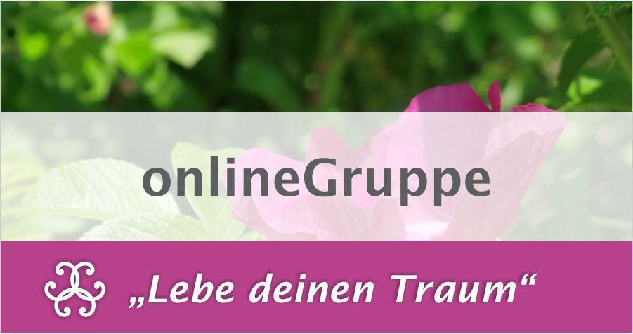 """""""Lebe Deinen Traum"""" OnlineGruppe"""