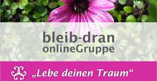 """""""Lebe Deinen Traum"""" Bleib-dran OnlineGruppe"""